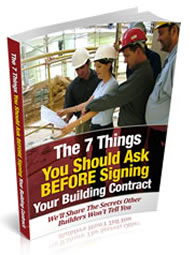 The Seven Things You Should Ask BEFORE Signing Your Building Contract